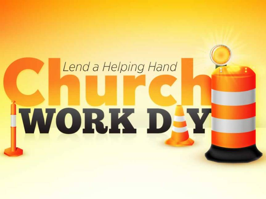 All are invited to join in church workday at 9 a.m. March10.