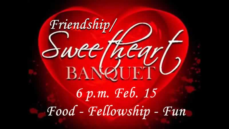 Feel love at the Friendship/Sweetheart Banquet 6 p.m. Feb. 15